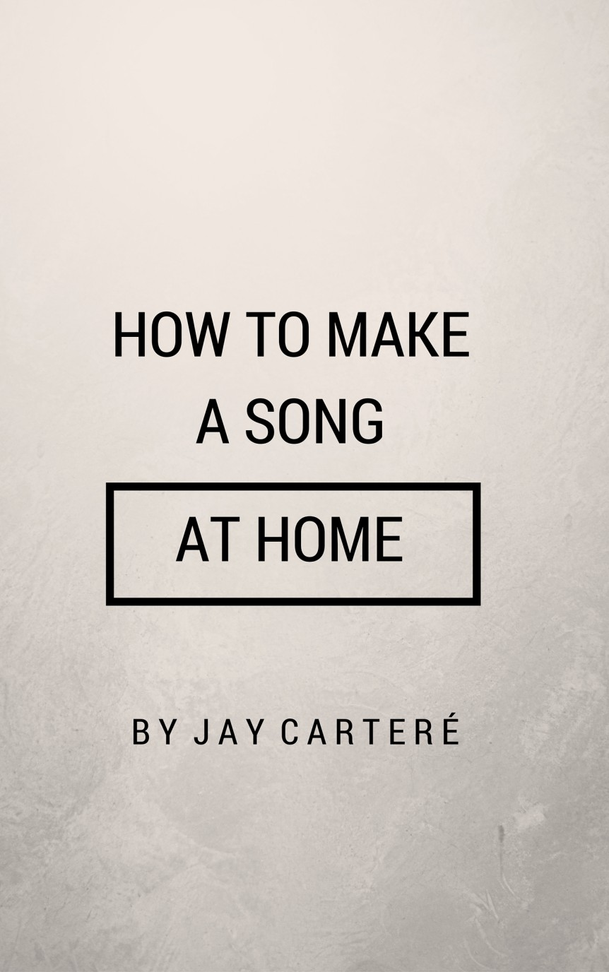 Jay Carteré | Jay Cartere | how to make a song at home right now