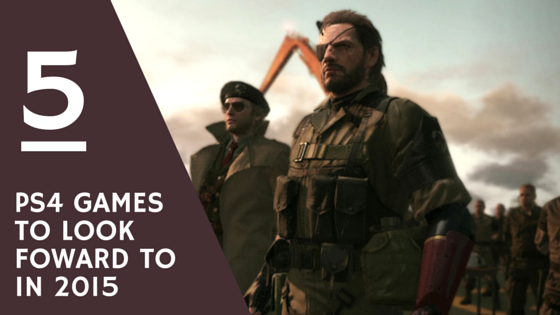 Jay Carteré | Jay Cartere |5 PS4 Games To Look Out For In 2015