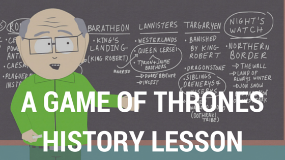 Jay Carteré | Jay Cartere |A Game Of Thrones History Lesson